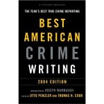 Best American Crime Writing 2004