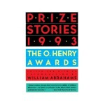 O. Henry Prize Stories 1993